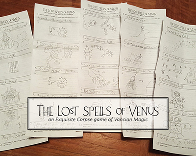 A photo of scattered papers with sequences of words and drawings on them, unintelligible. Title: The Lost Spells of Venus: an Exquisite Corpse game of Vancian Magic