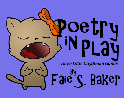 a singing cat: Poetry in Play: Three Little Daydream Games by Faie S. Baker